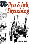 Pen and Ink Sketching: Step by Step
