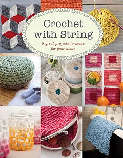 Crochet with String : 9 Great Projects to Make for Your Home