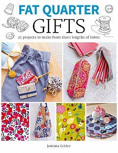 Fat Quarter: Gifts: 25 Projects to Make from Short Lengths of Fabric!