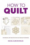 How to Quilt: Techniques and Projects for the Complete Beginner