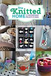 Knitted Home: 12 Contemporary Projects to Make
