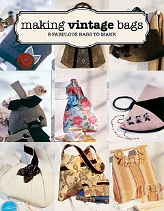 Making Vintage Bags: 8 Fabulous Bags to Make