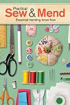 Practical Sew and Mend: Essential Mending Know-How