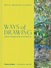 Ways of Drawing: Artists' Perspectives and Practices (Hardcover)