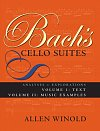 Bach's Cello Suites, Volumes 1 and 2 : Analyses and Explorations by Allen Winold (280 pages)