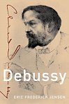 Debussy by Eric Frederick Jensen (Hardcover, 328 pages)