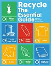 Recycle: the Essential Guide (with an Introduction by Lucy Siegle)