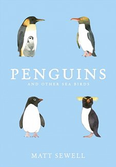 Penguins and Other Sea Birds by Matt Sewell (Hardcover)