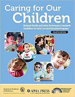 Caring for Our Children: National Health and Safety Performance Standards (Guidelines for Early Care and Education Programs)