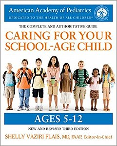 Caring for Your School-Age Child (3rd Edition) : Ages 5-12