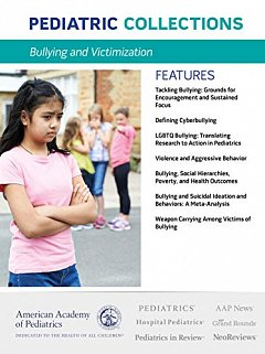 Pediatric Collections: Bullying and Victimization