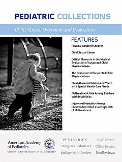 Pediatric Collections: Child Abuse: Overview and Evaluation