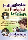 Enthusiastic and Engaged Learners: Approaches to Learning in the Early Childhood Classroom