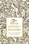 The House Without Windows (Hardcover)