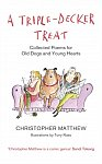 A Triple-Decker Treat : Collected Poems for Old Dogs and Young Hearts