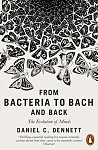 From Bacteria to Bach and Back : The Evolution of Minds by Daniel C. Dennett